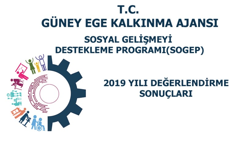 2019 YILI SOSYAL GELİŞMEYİ DESTEKLEME PROGRAMI (SOGEP) DEĞERLENDİRME SONUÇLARI