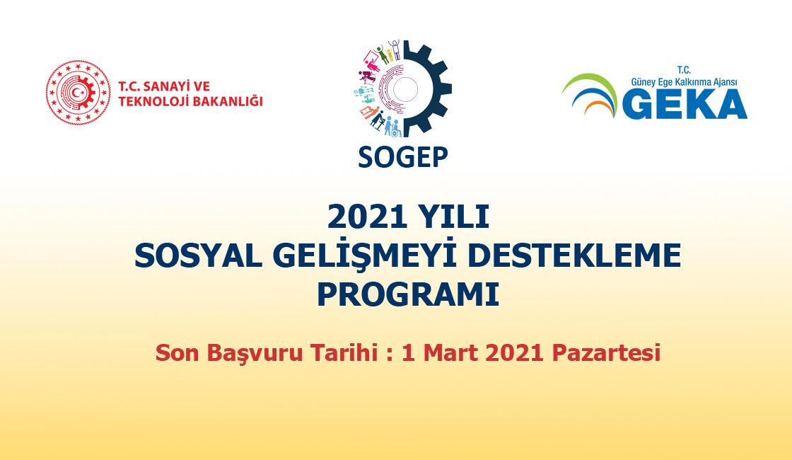 2021 YILI SOSYAL GELİŞMEYİ DESTEKLEME PROGRAMI (SOGEP)